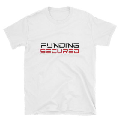 Funding Secured T-Shirt: Tesla Font - White