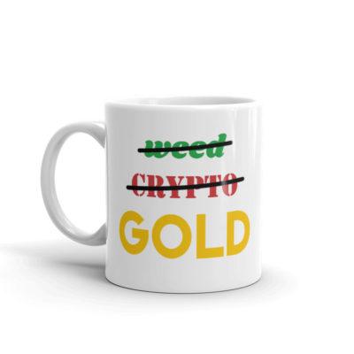 Not Weed, Not Crypto, But Gold Mug
